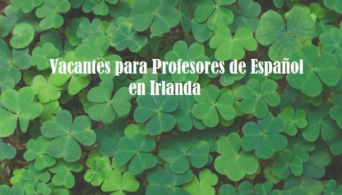 Trabaja Como Profesor De Espanol En Irlanda Con Estas Nuevas