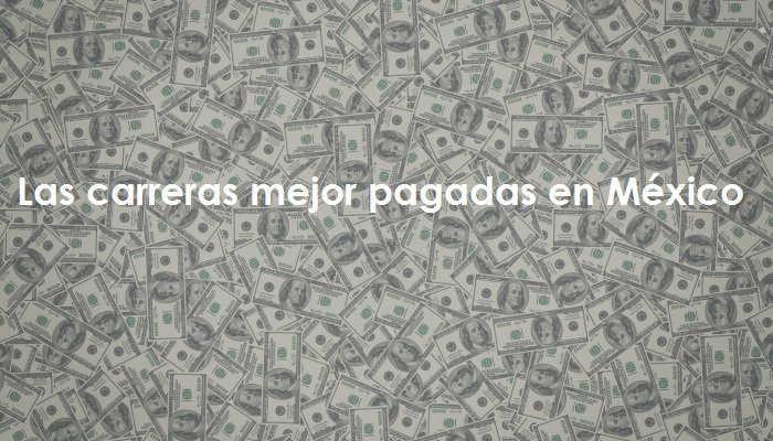 Foto de Conoce las carreras mejor pagadas en México según IMCO