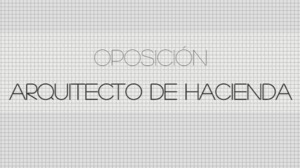 Preparación Oposición Arquitecto Hacienda